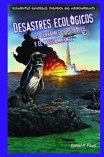 Desastres ecologicos / Sinister Sludge: Los Derrames De Petroleo Y El -ExLibrary