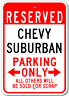 CHEVY SUBURBAN  Parking Sign