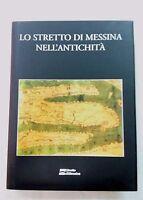 Lo stretto di Messina nell'antichità - AA:VV: -  Edizioni Quasar; 2005