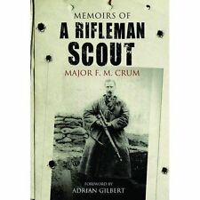 Memoirs of a Rifleman Scout by F. M. Crum (Hardback, 2014)