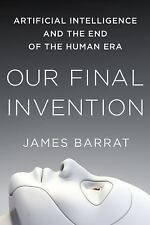Our Final Invention: Artificial Intelligence and the End of the Human Era, Barra