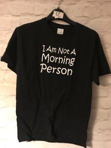 IM NOT A MORNING PERSON  Ladies/Men's Slogan T-shirt VARIOUS Colours