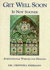Get Well Soon...If Not Sooner: Inspirational Wisdom for Healing  Paperback