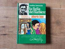 La figlia del barbiere - Carolina Invernizio Edizioni del Gattopardo 1972.