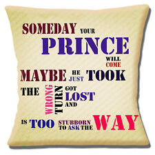 Funny Message Cushion Cover 16x16 inch 40cm Someday Your Prince Will Come Multi