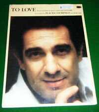 TO LOVE 1982 Sheet Music, PLACIDO DOMINGO Cover Steve Gibb Buzz Carson, No Tape
