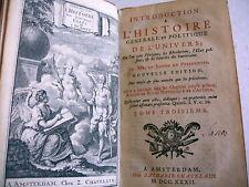 HISTOIRE GENERALE POLITIQUE DE L' UNIVERS Baron de Pufendorff T 3 - 1732