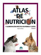 Atlas de nutrición y alimentación práctica en perros y gatos. Volumen I