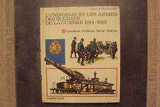L'uniforme et les armes des soldats de la guerre 1914-1918 - Tome 2