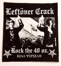 LEFTOVER CRACK rock the 40 oz. HUGE 14
