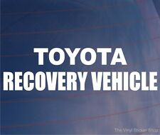TOYOTA RECOVERY VEHICLE Novelty Car/Van/Window/Bumper Vinyl Sticker/Decal