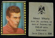 """***FIGURINA SERIE CALCIO NANNINA 1948/49""""*** MASCI PALERMO N. 326 !!!"""