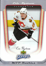 05-06 UPPER DECK MVP ROOKIE RC #405 ERIC NYSTROM FLAMES *2436