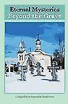 Eternal Mysteries Beyond the Grave by Archimandrite Panteleimon (2012,...