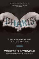 Charis : God's Scandalous Grace for Us by Preston Sprinkle (2014, Paperback)