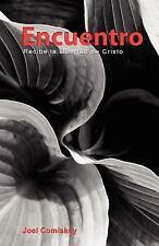 Encuentro : Reciba la Libertad de Cristo by Joel Comiskey (2010, Paperback)