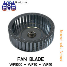BRAEMAR FAN BLADE TO SUIT WF2000 WF30 WF40 WALL FURNACES