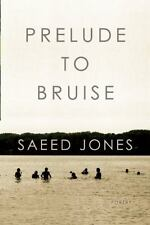 Prelude to Bruise by Saeed Jones (2014, Paperback)
