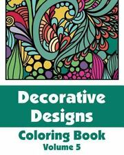 Art-Filled Fun Coloring Bks.: Decorative Designs Coloring Book (Volume 5) by...
