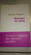 Manque de sang : Violence conjugale, mes blessures invisibles - Isabelle Magnan