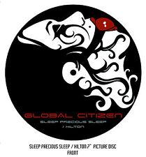 "Global Citizen - Sleep Precious Sleep / Hilton 7"" Vinyl Picture Disc Ltd. Ed. BN"