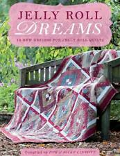 Jelly Roll Dreams - 12 New Designs For Jelly Roll Quilts by Pam Lintott - Paperb