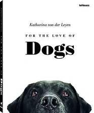 For the Love of Dogs by Katharina von der Leyen (Hardback, 2015)