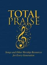 Total Praise: Songs and Other Worship Resources for Every Generation (Hardback o