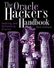 The Oracle Hacker's Handbook: Hacking and Defending Oracle Litchfield, David Pa