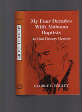 My Four Decades With Alabama Baptists: A Oral History Memoir, Geo. Bagley, 1989