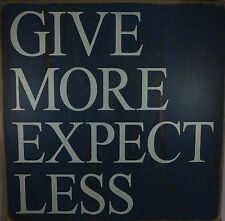 Primitive Wood Wall Sign Inspirational Give More Expect Less Square Plaque