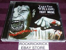 TAKE THE WILLING - FIGHT MUSIC -11 TRACK CD-