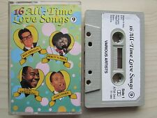 16 ALL-TIME LOVE SONGS CASSETTE 9, VARIOUS ORIGINAL ARTISTS, TESTED,