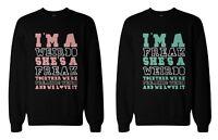 Funny BFF Sweaters - Freak and Weirdo Best Friends Matching Sweatshirts