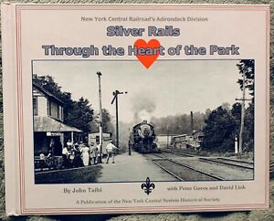 Silver Rails Through the Heart of the Park: NYC's Adirondack Division Hardcover