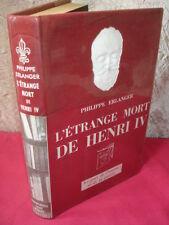 L'ÉTRANGE MORT DE HENRI IV ou les jeux de l'amour et la guerre Philippe Erlanger