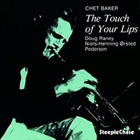 Chet Baker - The Touch of Your Lips [CD]