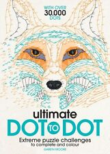 Ultimate Dot to Dot: Extreme Puzzle Challenges to Complete and Colour (Paperbac.