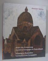 Bilder der Erinnerung -Zerstörte Synagogen in Deutschland  Alexander Dettmar