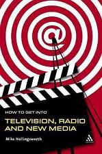 How to Get Into Television Radio and New Media-ExLibrary