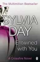 Entwined With You (Crossfire Book 3): Sylvia Day BRAND NEW PB BOOK
