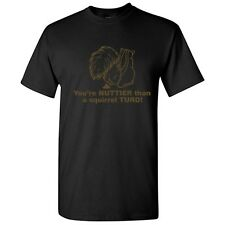 Nuttier Than A Squirrel Turd Humor Adult Crazy Offensive Funny Novelty T-Shirts