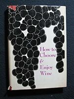 How to Choose and Enjoy Wine [Hardcover] [Jan 01, 1972] Muir, Augustus, ed. an..