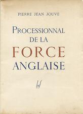 PIERRE JEAN JOUVE : PROFESSIONNAL DE LA FORCE ANGLAISE. EDITION ORIGINALE