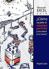 Excel 2010 -  Como sacarle el máximo partido y no morir en el intento? (Spanish