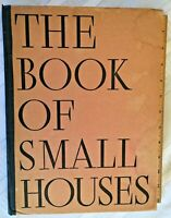 The Book of Small Houses, Illustrated, 1936 1st Edition*