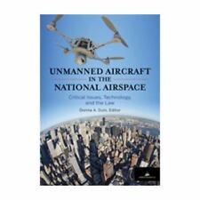 Unmanned Aircraft in the National Airspace: Critical Issues, Technology, and the