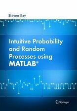 Intuitive Probability and Random Processes using MATLAB by Kay, Steven
