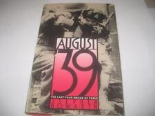 August '39: the last four weeks of peace in Europe by Stephen Howarth