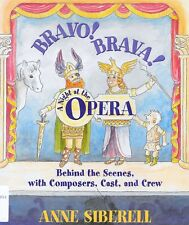 Bravo! Brava! A Night at the Opera : Behind the Scenes Composers, Cast, Music